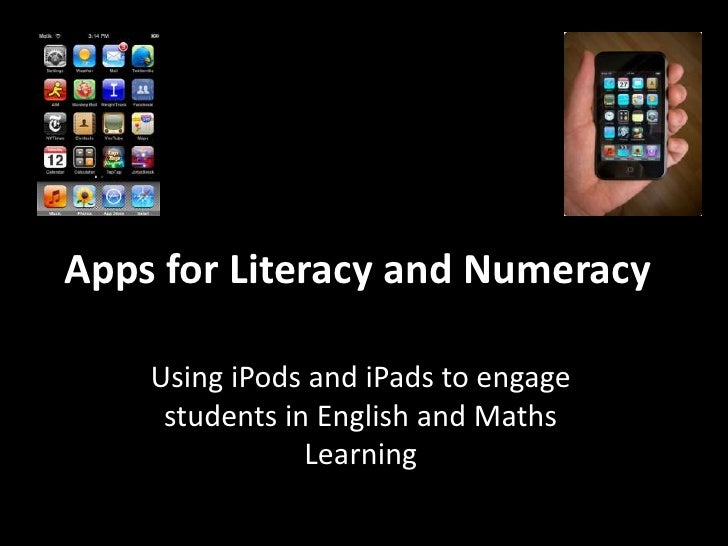 Apps for Literacy and Numeracy<br />Using iPods and iPads to engage students in English and Maths Learning<br />