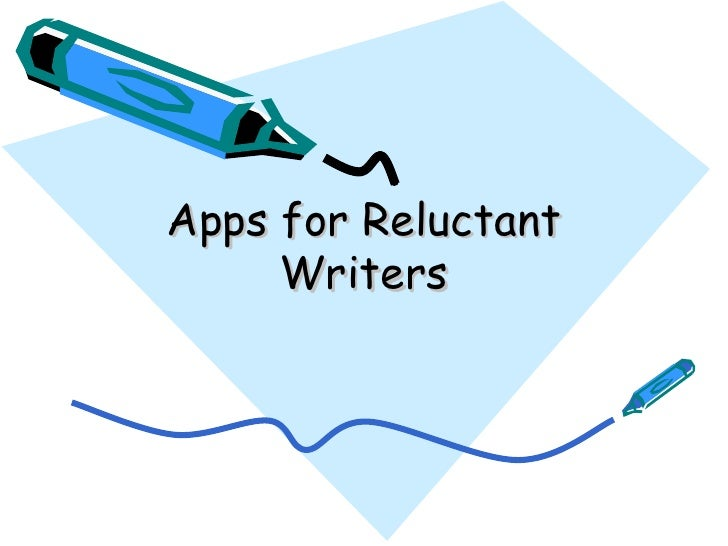 Apps for Reluctant     Writers
