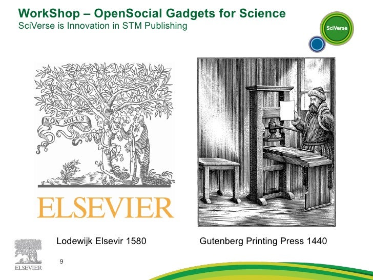 WorkShop – OpenSocial Gadgets for Science SciVerse is Innovation in STM Publishing  Gutenberg Printing Press 1440 Lodewijk...