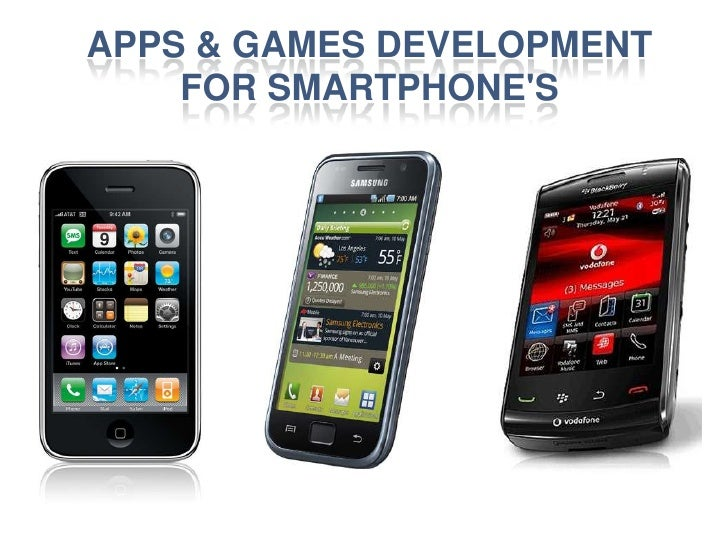 Apps & Games Development for Smartphone's<br />
