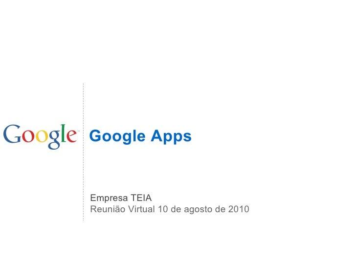 Google Apps   Empresa TEIA Reunião Virtual 10 de agosto de 2010