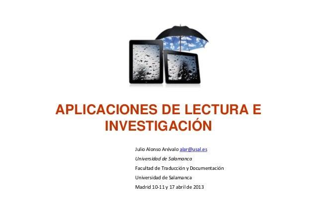 APLICACIONES DE LECTURA EINVESTIGACIÓNJulioAlonsoArévaloalar@usal.esUniversidaddeSalamancaFacultaddeTraducciónyDo...
