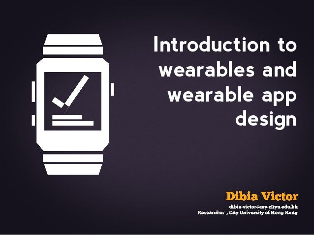 Introduction to wearables and wearable app design