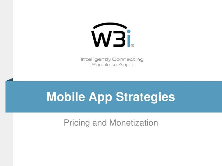 Mobile App Strategies  Pricing and Monetization