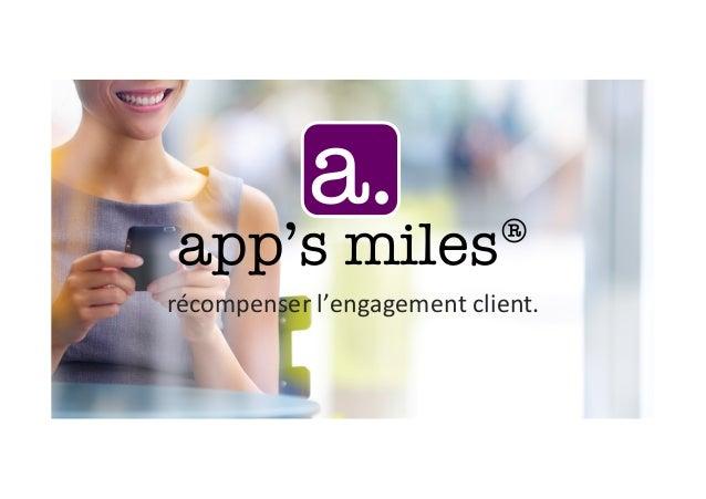 app's miles® /  confiden)el  &  propriétaire  –  2014  /  app's miles® est  une  marque  déposée  par...