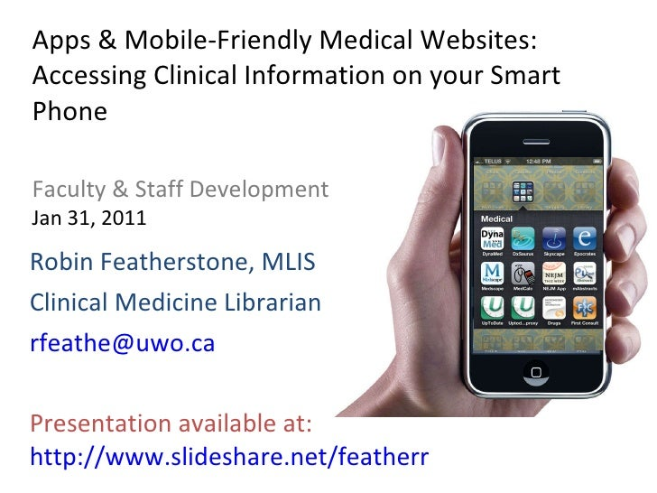 Apps & Mobile-Friendly Medical Websites: Accessing Clinical Information on your Smart Phone Faculty & Staff Development Ja...