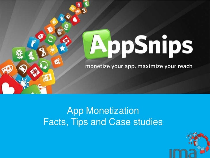 App Monetization <br />Facts, Tips and Case studies<br />