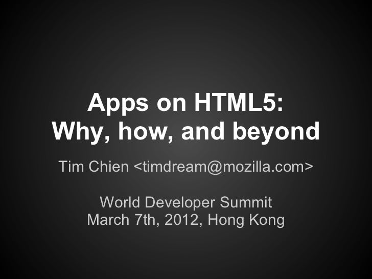 Apps on HTML5 - Why, how, and beyond