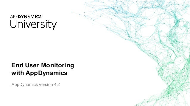 end user monitoring with appdynamics appdynamics version 42