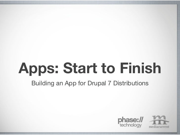 Apps: Start to Finish Building an App for Drupal 7 Distributions