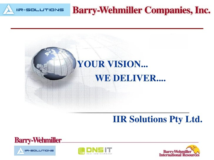 YOUR VISION...    WE DELIVER....           IIR Solutions Pty Ltd.