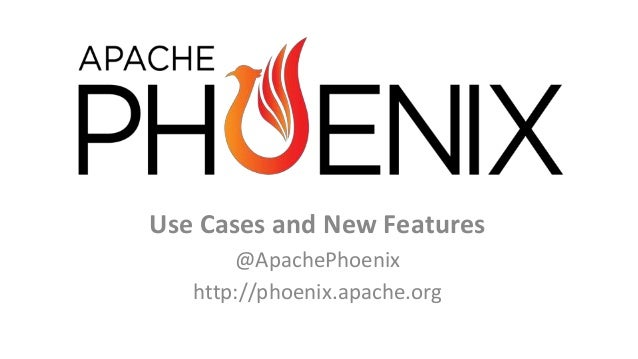 Use Cases and New Features @ApachePhoenix http://phoenix.apache.org V5