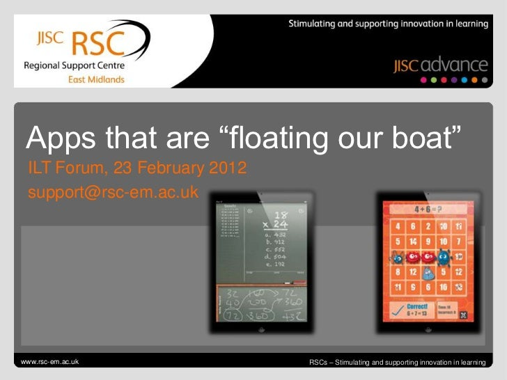 """Apps that are """"floating our boat""""  ILT Forum, 23 February 2012  support@rsc-em.ac.ukGo to View > Header & Footer to editww..."""