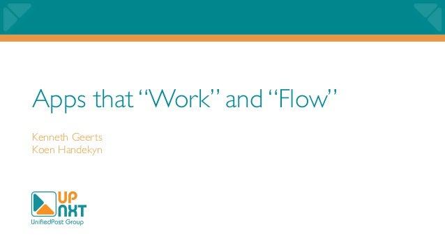 """Apps that """"Work"""" and """"Flow"""" Kenneth Geerts Koen Handekyn"""