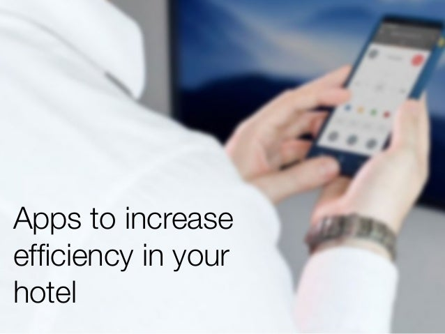 Apps to increase efficiency in your hotel