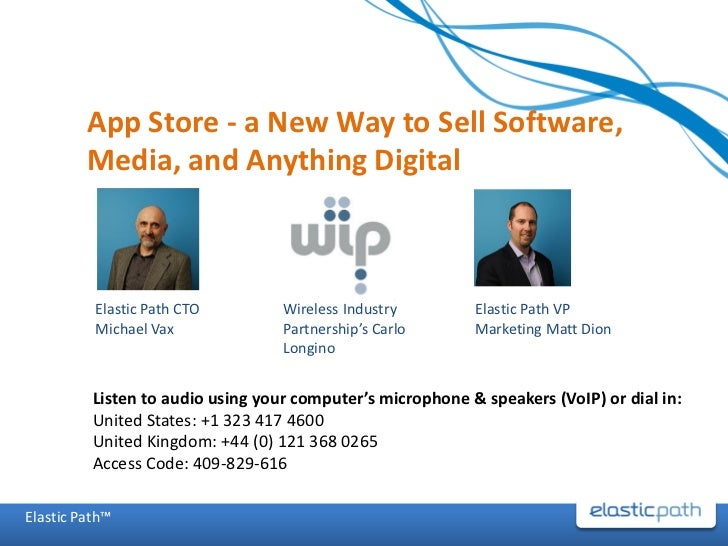 App Store - a New Way to Sell Software,         Media, and Anything Digital          Elastic Path CTO         Wireless Ind...