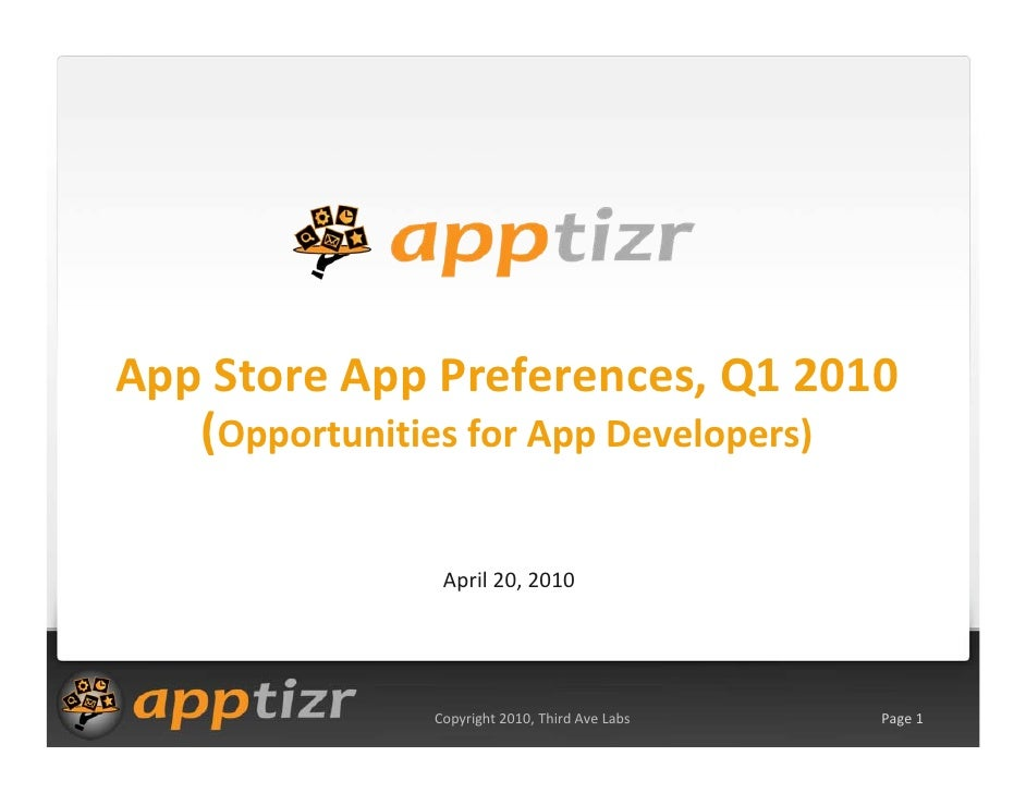 App Store App Preferences, Q1 2010    (Opportunities for App Developers)                  April 20, 2010                  ...