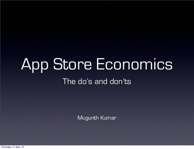 App Store Economics                         The do's and don'ts                             Mugunth KumarThursday, 11 Apri...