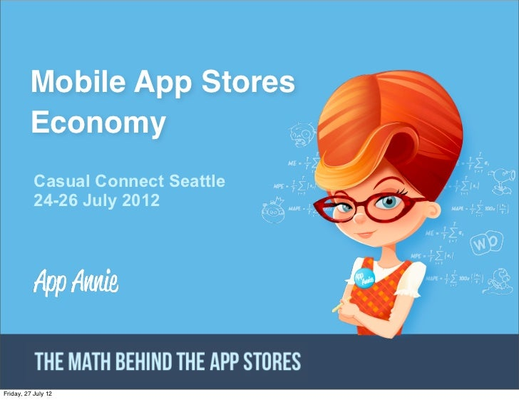 Mobile App Stores         Economy           Casual Connect Seattle           24-26 July 2012                     CONFIDENT...