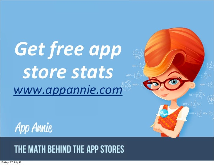 Get free app             store stats          www.appannie.com                     CONFIDENTIAL PROPERTY OF APP AN...