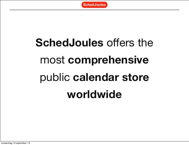 SchedJoules offers the most comprehensive public calendar store worldwide SchedJoules donderdag 12 september 13