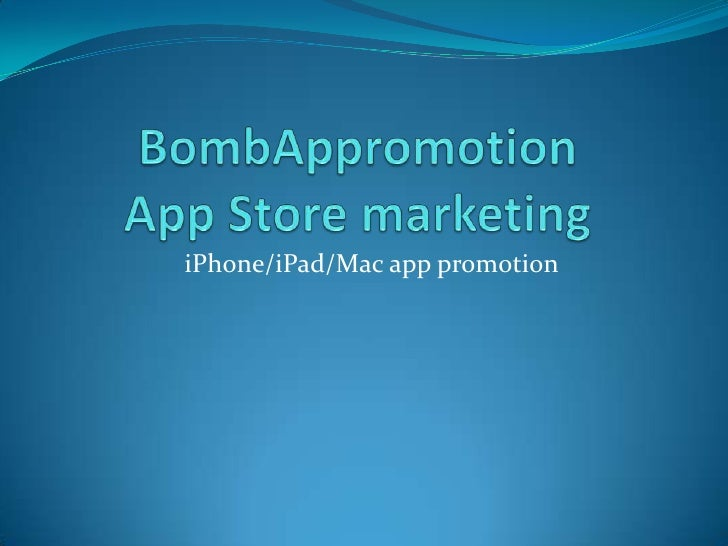 BombAppromotionApp Store marketing<br />iPhone/iPad/Mac app promotion<br />