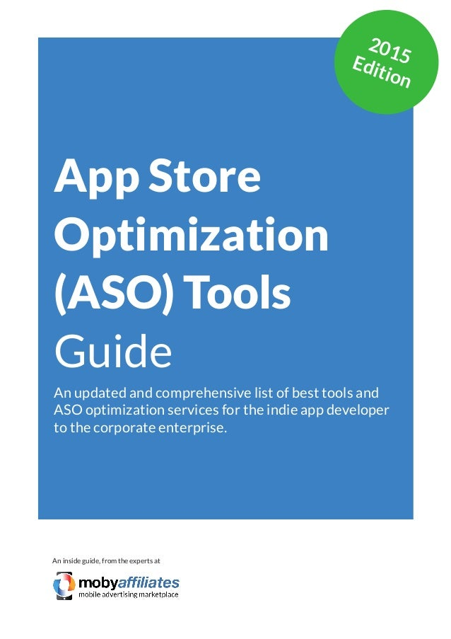 App Marketing Networks 2014 App Store Optimization (ASO) Tools Guide An updated and comprehensive list of best tools and A...