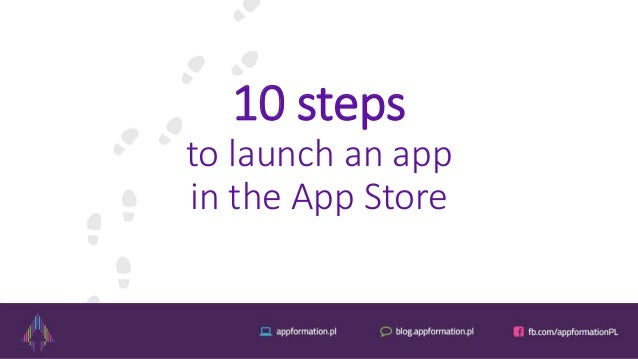 10 steps to launch an app in the App Store