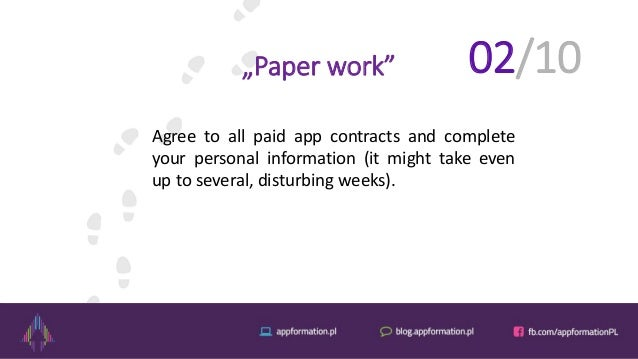 """Paper work"" Agree to all paid app contracts and complete your personal information (it might take even up to several, dis..."