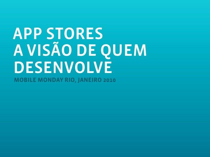 MobileMonday Rio - App Stores: a visão de quem desenvolve - Sync Mobile