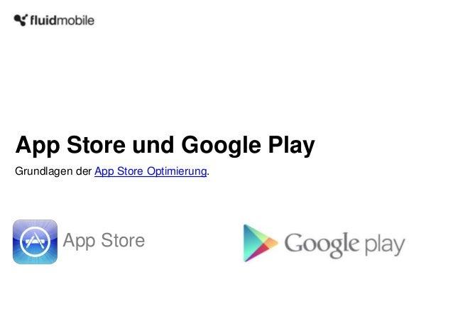 App Store und Google PlayGrundlagen der App Store Optimierung.         App Store