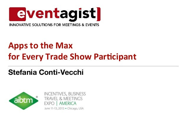 Stefania Conti-VecchiApps to the Max  for Every Trade Show Par6cipant