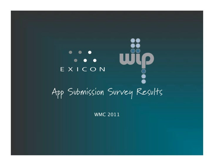 App Submission Survey Results           WMC 2011!          Proprietary & Confidential!   1!