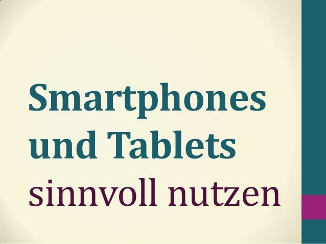 Smartphones und Tablets sinnvoll nutzen