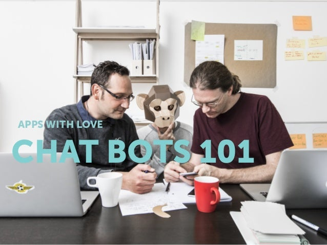 CHAT BOTS 101 APPS WITH LOVE