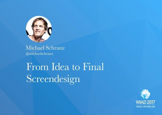 ZÜRICH, SWITZERLAND Michael Schranz From Idea to Final Screendesign @michaelschranz