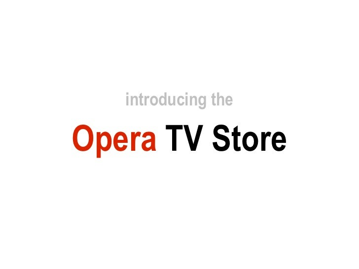 Web Apps on your TV - Creating content for the Opera TV Store - Apps …