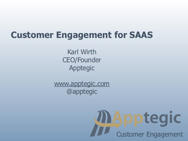 Customer Engagement for SAAS           Karl Wirth          CEO/Founder            Apptegic        www.apptegic.com        ...