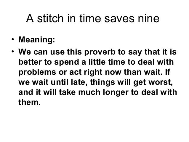 "a stich in a time saves Essay on ""a stitch in time saves nine"" complete essay for class 10, class 12 and graduation and other classes."
