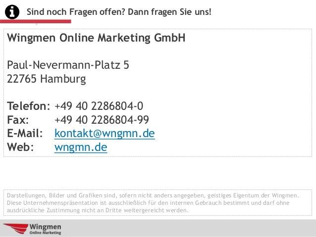 Wingmen Online Marketing GmbH Paul-Nevermann-Platz 5 22765 Hamburg Telefon: +49 40 2286804-0 Fax: +49 40 2286804-99 E-Mail...