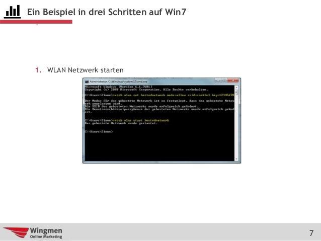 7 Ein Beispiel in drei Schritten auf Win7 1. WLAN Netzwerk starten