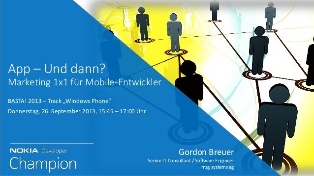 Gordon Breuer Senior IT Consultant / Software Engineer msg systems ag App – Und dann? Marketing 1x1 für Mobile-Entwickler ...