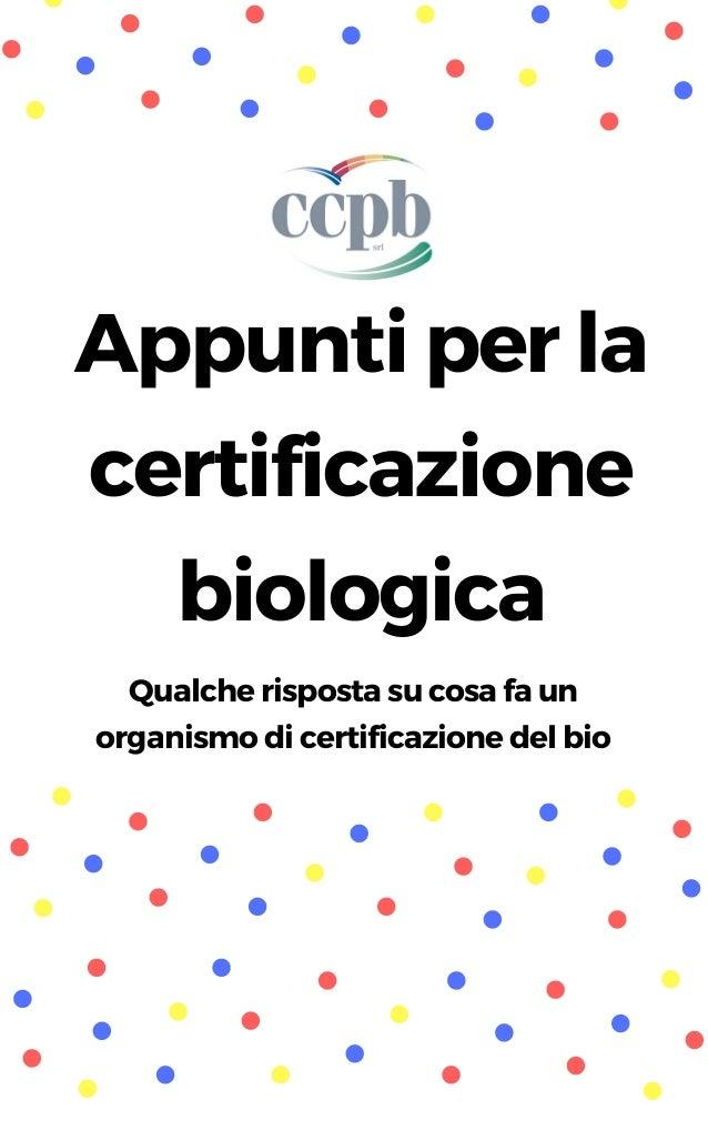 Appuntiperla certificazione biologica Qualcherispostasucosafaun organismodicertificazionedelbio