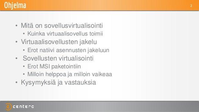 Sovellusvirtualisointi - Mitä missä milloin 2015 Slide 3