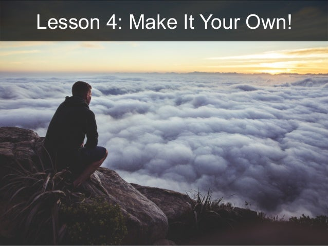 Lesson 4: Make It Your Own!