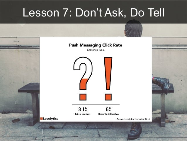 Lesson 7: Don't Ask, Do Tell