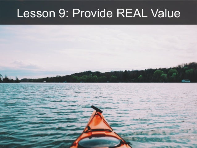 Lesson 9: Provide REAL Value