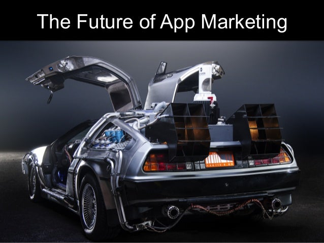 The Future of App Marketing