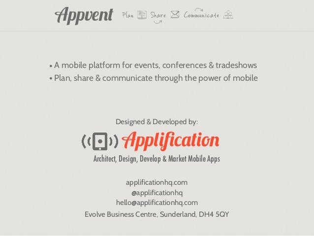 Appvent• A mobile platform for events, conferences & tradeshows• Plan, share & communicate through the power of mobile    ...