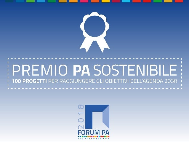 FORUM PA 2018 Premio PA sostenibile: 100 progetti per raggiungere gli obiettivi dell'Agenda 2030 A.P.P. VER. Apprendere Pe...
